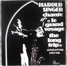 HAL SINGER Le Grand Voyage - The Long Trip Featuring Arvanitas Trio album cover