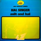 HAL SINGER Milt and Hal album cover