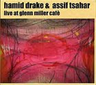 HAMID DRAKE Hamid Drake & Assif Tsahar : Life At Glenn Miller Cafè, Soul Bodies, Vol. 2 album cover