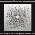 HAMID DRAKE Hamid Drake & Jesse Stewart : Timelines album cover