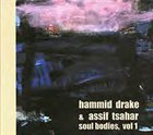 HAMID DRAKE Soul Bodies, Vol 1 (with Assif Tsahar) album cover