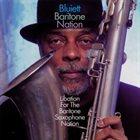 HAMIET BLUIETT Bluiett Baritone Nation: Libation For The Baritone Saxophone Nation album cover