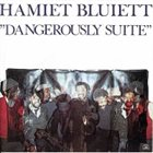 HAMIET BLUIETT Dangerously Suite album cover