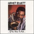 HAMIET BLUIETT ...If You Have To Ask...You Don't Need To Know album cover