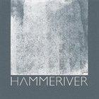 HAMMERIVER Hammeriver album cover
