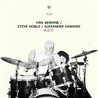 HAN BENNINK Han Bennink, Steve Noble, Alexander Hawkins : 11.8.17 album cover