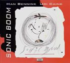 HAN BENNINK Han Bennink, Uri Caine : Sonic Boom album cover