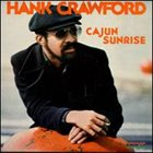 HANK CRAWFORD Cajun Sunrise album cover