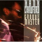 HANK CRAWFORD Groove Master album cover