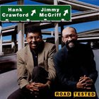 HANK CRAWFORD Hank Crawford / Jimmy McGriff ‎: Road Tester album cover