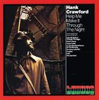 HANK CRAWFORD Help Me Make It Through The Night album cover