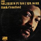 HANK CRAWFORD Mr. Blues Plays Lady Soul album cover