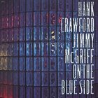 HANK CRAWFORD Hank Crawford / Jimmy McGriff ‎: On The Blue Side album cover