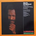 HANK CRAWFORD We Got A Good Thing Going album cover