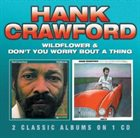HANK CRAWFORD Wildflower / Don't You Worry Bout A Thing album cover