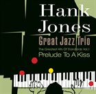 HANK JONES Hank Jones Great Jazz Trio, The Greatest Hits Of Standards Vol.1: Prelude To A Kiss album cover