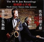 HANK JONES Hank Jones / Satoru Oda Quintet : The Hi Fi Jazz Recordings album cover