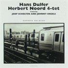 HANS DULFER Hans Dulfer / Herbert Noord 4-Tet : Express Delayed album cover