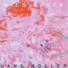 HANS KOLLER (PIANO) Wild Roses album cover