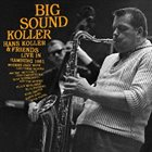 HANS KOLLER (SAXOPHONE) Big Sound Koller album cover
