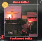 HANS KOLLER (SAXOPHONE) Continued Talks album cover