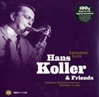 HANS KOLLER (SAXOPHONE) Hans Koller & Friends : Legends Live album cover