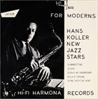 HANS KOLLER (SAXOPHONE) Jazz for Moderns album cover
