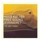 HANS KOLLER (SAXOPHONE) Jeanneret: The Lost Tapes album cover