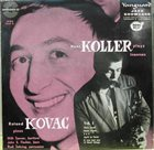 HANS KOLLER (SAXOPHONE) Koller Plays Kovac vol. 1 album cover