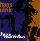 HANS ULRIK Jazz And Mambo album cover
