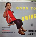 HAROLD ASHBY Born To Swing album cover