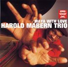 HAROLD MABERN Maya With Love album cover