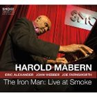 HAROLD MABERN The Iron Man : Live at Smoke album cover