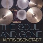 HARRIS EISENSTADT The Soul And Gone album cover