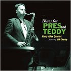 HARRY ALLEN Blues For Pres And Teddy album cover