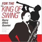 HARRY ALLEN For The King Of Swing album cover