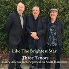 HARRY ALLEN Harry Allen & Ken Peplowski & Scott Hamilton : Three Tenors - Like The Brightest Star album cover