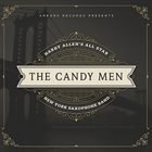 HARRY ALLEN Harry Allen´s All Star NY Saxophone Band : The Candy Men album cover