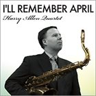 HARRY ALLEN I'll Remember April album cover