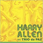HARRY ALLEN Meets Trio da Paz album cover