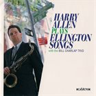 HARRY ALLEN Plays Ellington Songs album cover