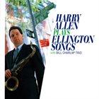 HARRY ALLEN Plays Ellington Songs album cover