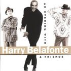 HARRY BELAFONTE An Evening With Harry Belafonte & Friends album cover