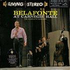 HARRY BELAFONTE Belafonte At Carnegie Hall: The Complete Concert album cover