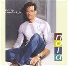 HARRY CONNICK JR Oh, My NOLA  (aka My New Orleans) Album Cover