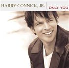 HARRY CONNICK JR Only You album cover