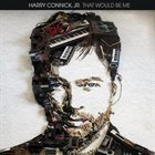HARRY CONNICK JR That Would Be Me album cover