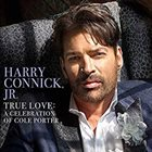 HARRY CONNICK JR True Love : A Celebration Of Cole Porter album cover