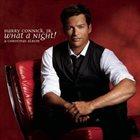HARRY CONNICK JR What a Night! A Christmas Album album cover