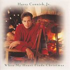 HARRY CONNICK JR When My Heart Finds Christmas album cover